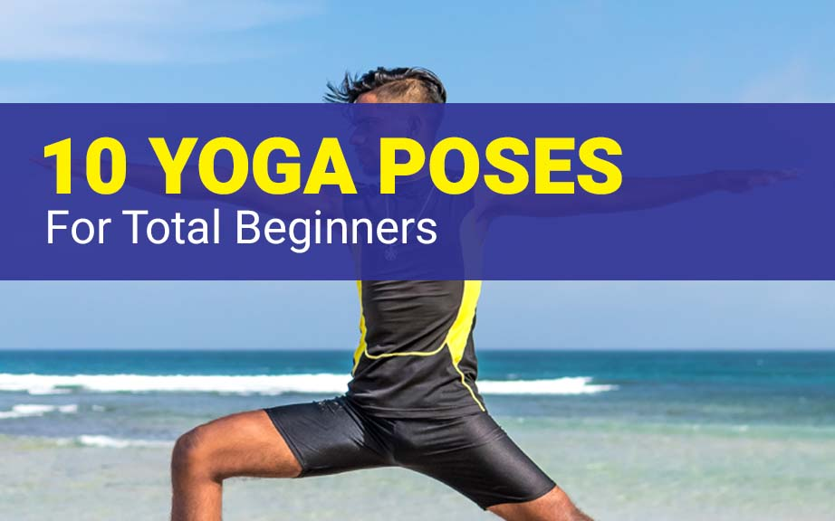 Top 10 Yoga Poses For Beginners Watch Yoga For Beginners Best Videos
