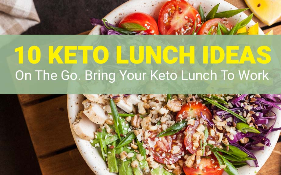 10 Easy Keto Lunch Ideas on the Go – Keto Lunch for Work