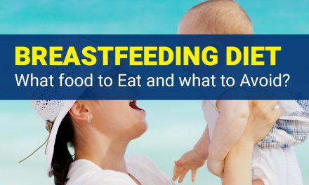Breastfeeding Diet 101 – What food to Eat and what to Avoid?