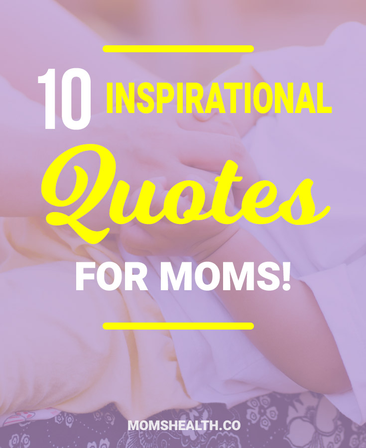 You dream to have a moment in bed without being worried about your kids. You plan all the kid parties and crafts to make with them on a weekend, while you'd love instead to go to movies or meet your friends and spend some time with adults. Simple mom dreams, right? Here are some motivation mom quotes to help you!