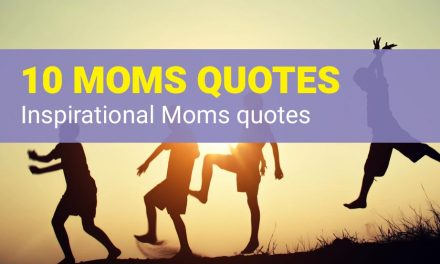 10 Motivation Mom Quotes – Inspiration for Mothers
