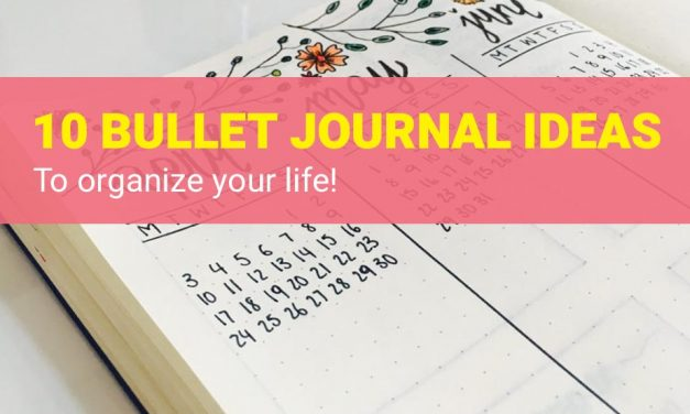10 Best Bullet Journal Ideas to Organize Your Life