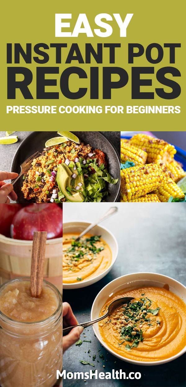 Healthy family instant pot recipes - easy pressure cooking recipes for beginners with chicken, vegetables and others.
