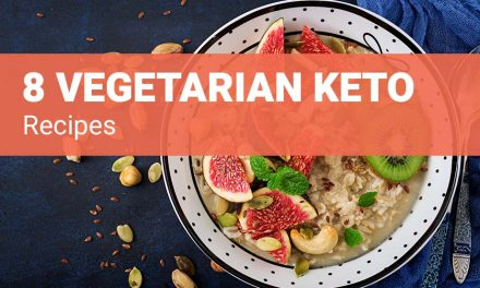 8 Vegetarian Keto Recipes for Delicious and Meat-Free Ketogenic Diet