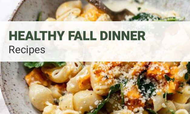 Fall Recipes – Healthy Dinner Autumn Food Ideas For Your Family