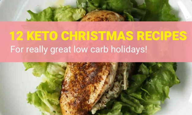 12 Keto Christmas Recipes For Really Great Low Carb Holidays!