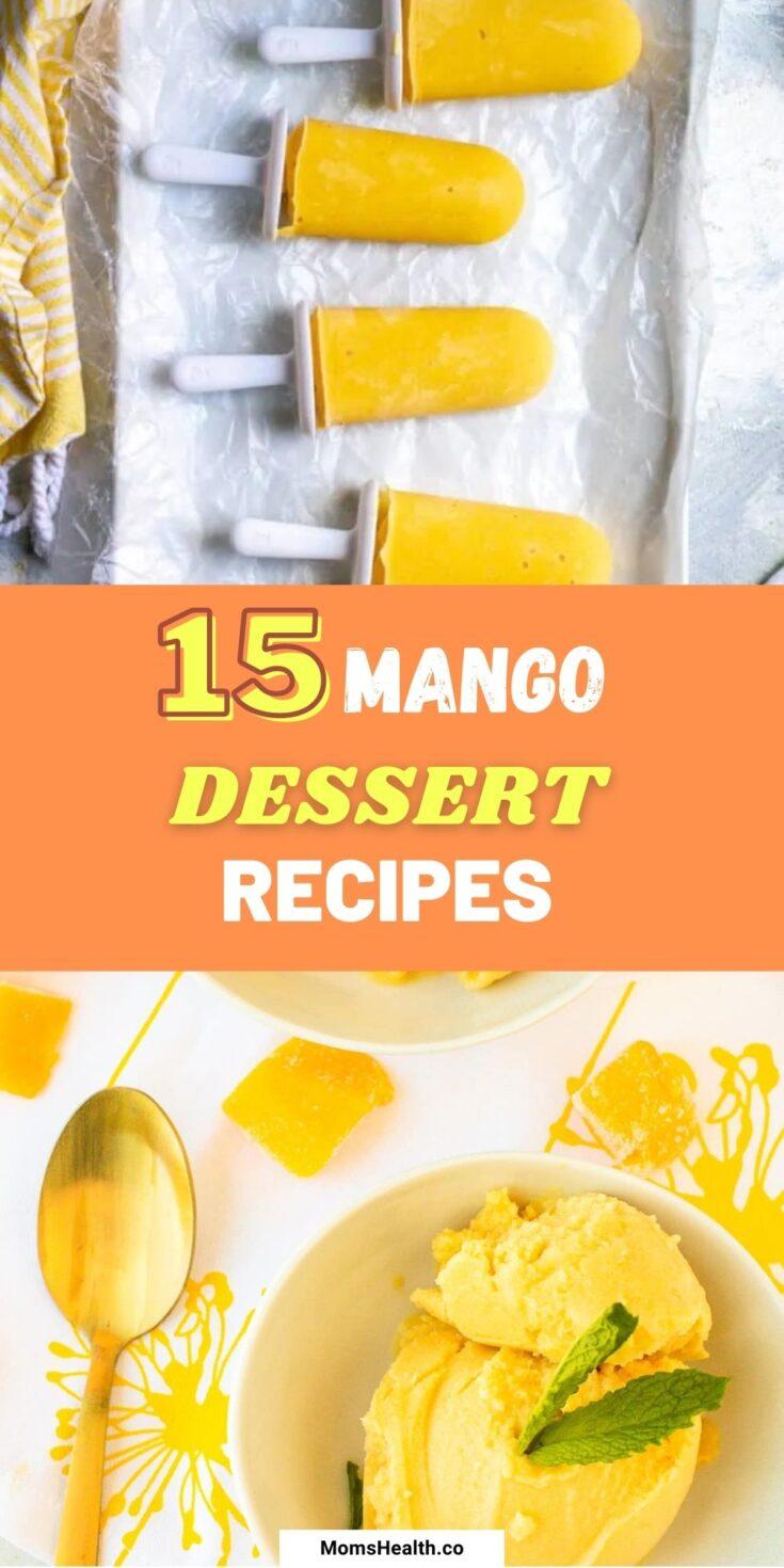 15 Refreshing Mango Desserts | Easy Summer Desserts