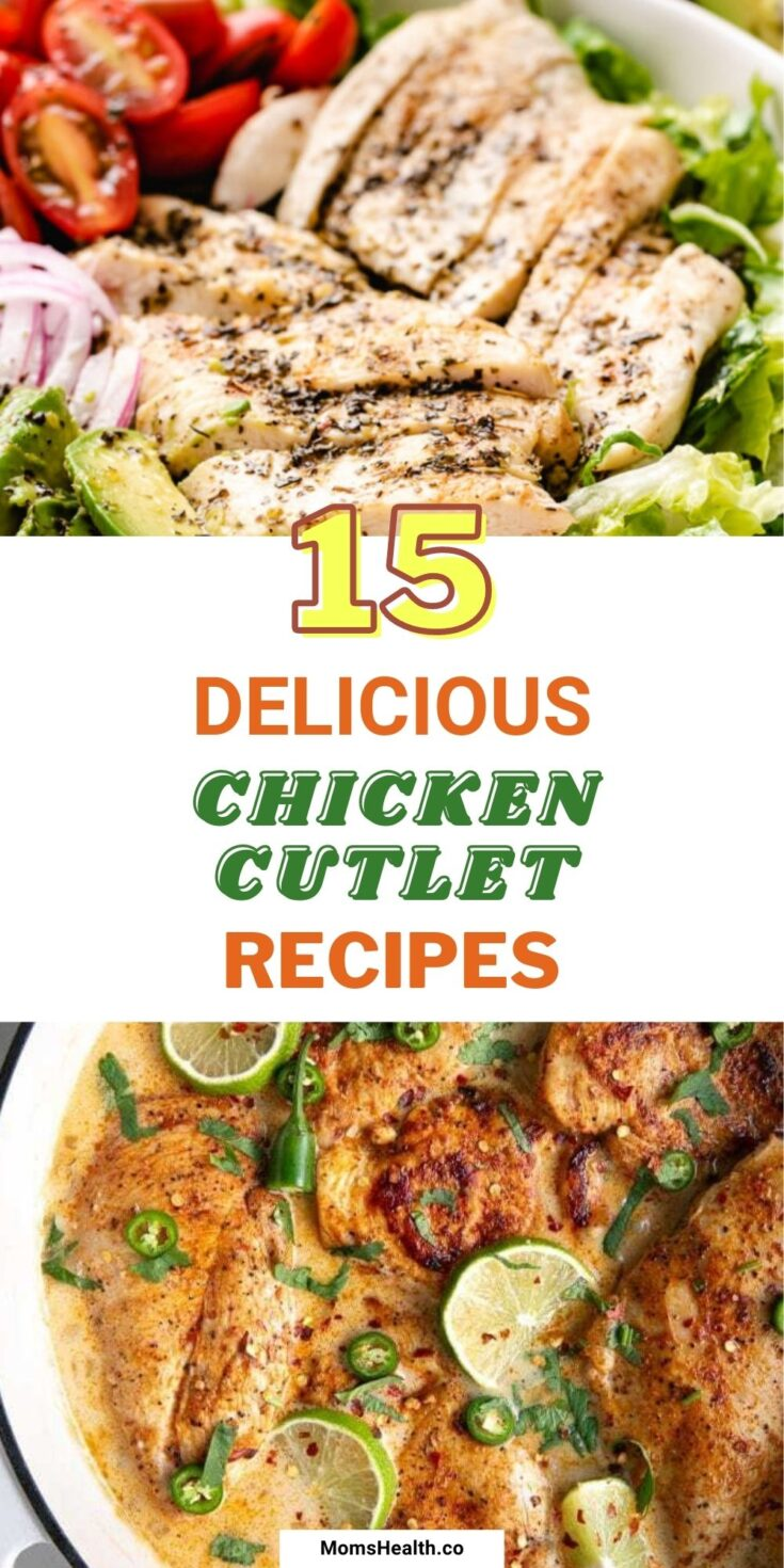 15 Healthy and Delicious Chicken Cutlet Recipes