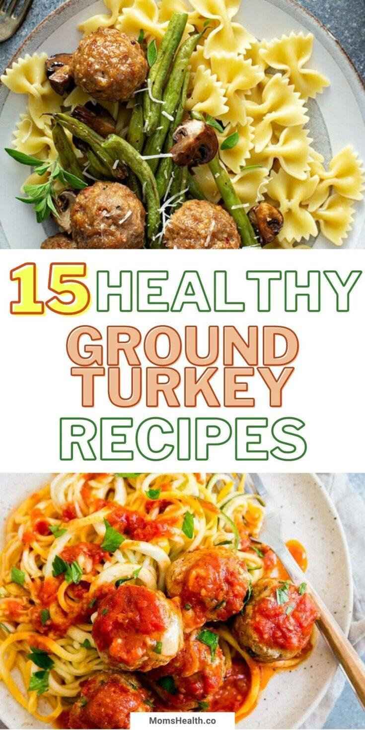 15 Filling Ground Turkey Recipes | Healthy Dinner Recipes