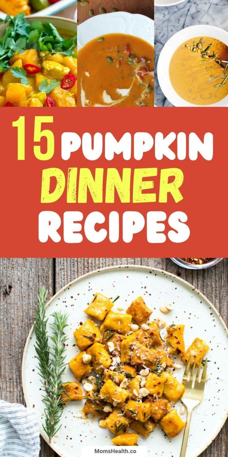 15 Savory Pumpkin Dinner Recipes For Fall | Healthy Fall Recipes