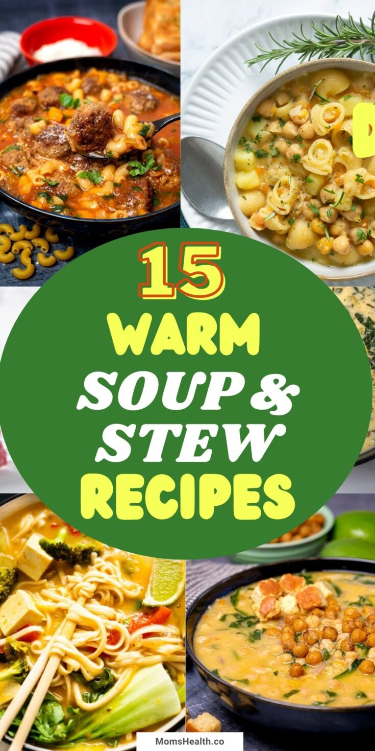 15 Warm Soup And Stew Recipes For Chilly Days